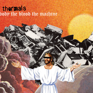 the thermals the the blood the machine