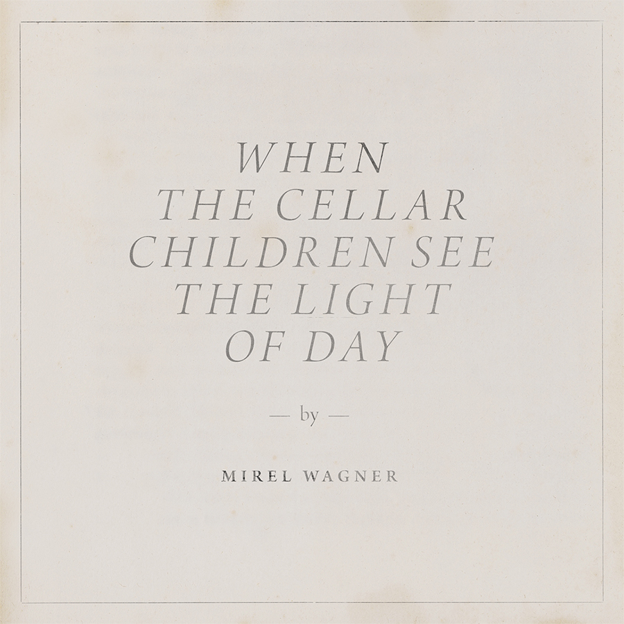 When the Cellar Children See the Light of Day by Mirel ...
