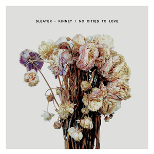 Sleater Kinney No Cities To Love Sub Pop Mega Mart