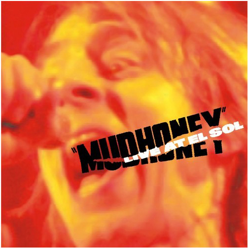 Mudhoney Live At El Sol Sub Pop Mega Mart
