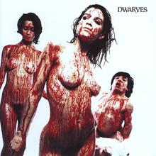 Dwarves bloodgutsandpussy 1500