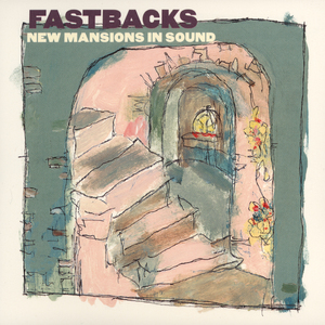Fastbacks newmansionsinsound 1500