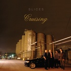 Slices cruising cover 1500x1500 300