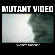 Mutantvideo missingfingers cover 1500x1500 300