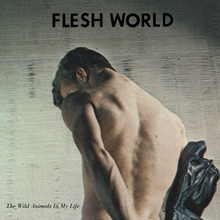 Fleshworld thewildanialsinmylife cover 1500x1500 300
