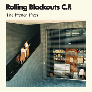 Rolling Blackouts C.F: The French Press