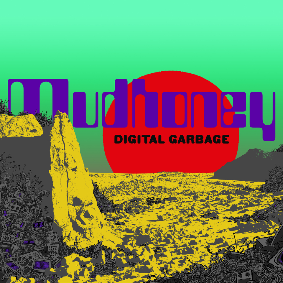 Image result for Mudhoney - Digital Garbage (Sub Pop) $17.99