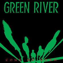 Greenriver comeondown