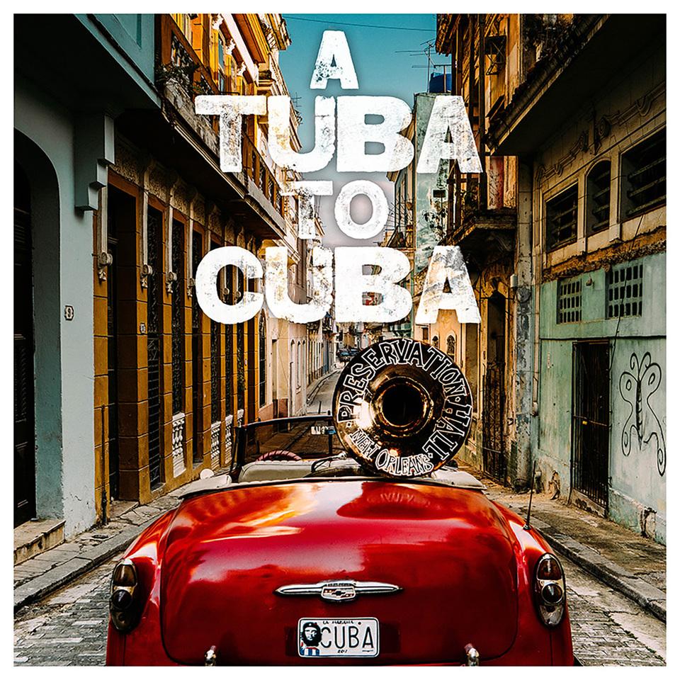 Preservation Hall Jazz Band A Tuba To Cuba Sub Pop